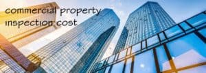 The Value of the Commercial Property Inspection Cost