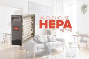 Breathe cleaner air with a whole house HEPA filter